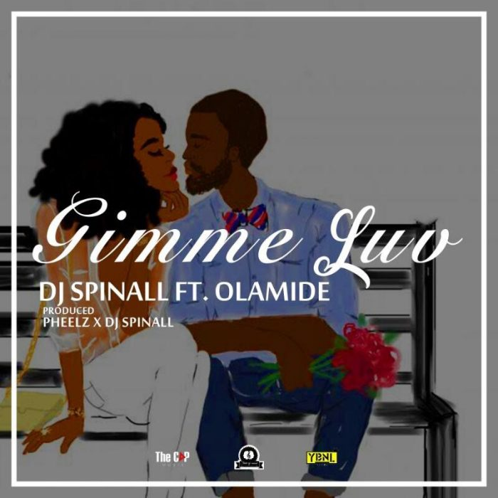 {MUSIC} DJ Spinall ft. Olamide-Gimme Luv